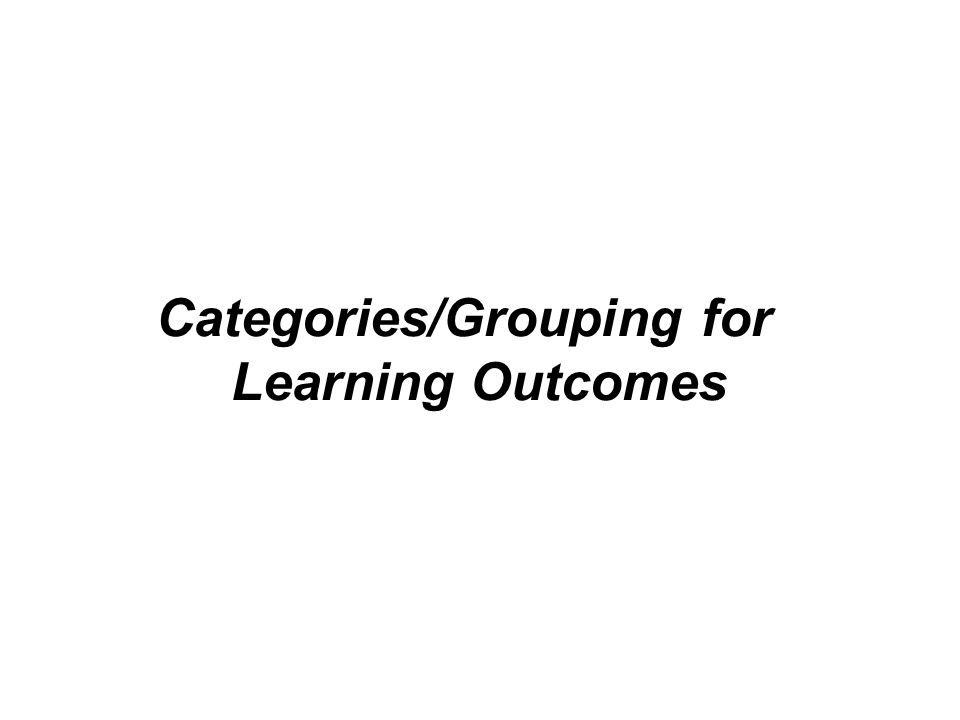 Categories/Grouping for Learning Outcomes