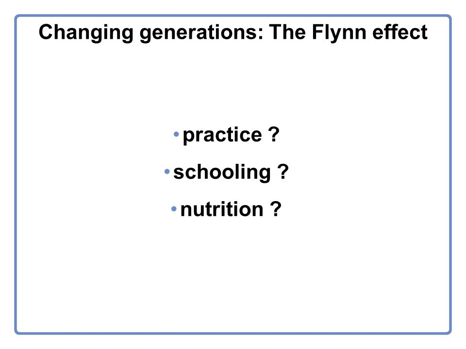 Changing generations: The Flynn effect practice schooling nutrition