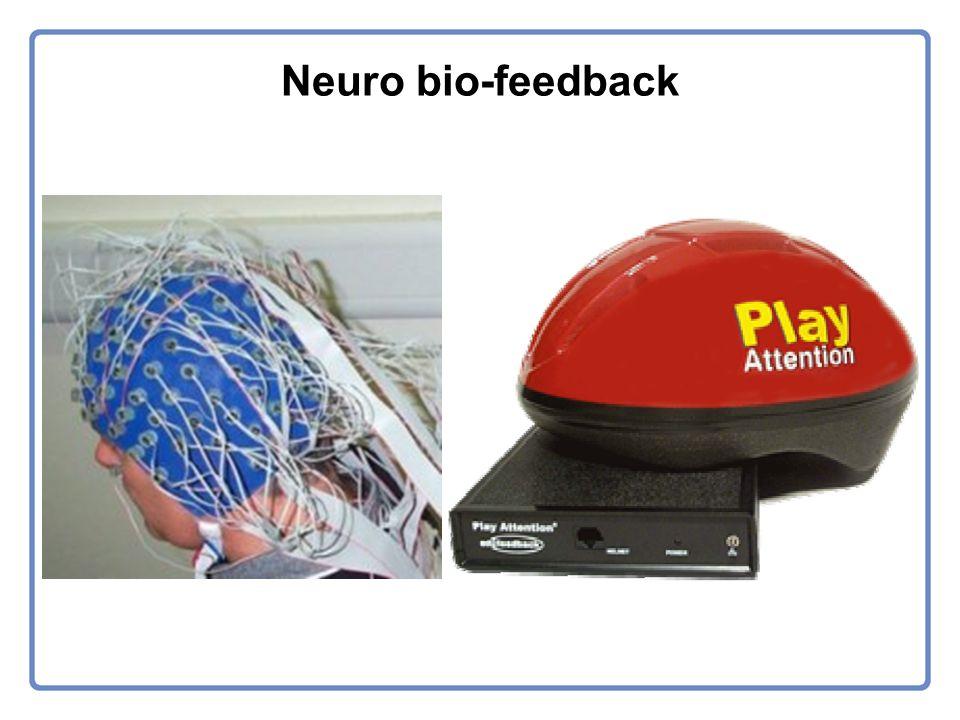 Neuro bio-feedback