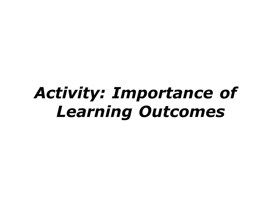 Activity: Importance of Learning Outcomes