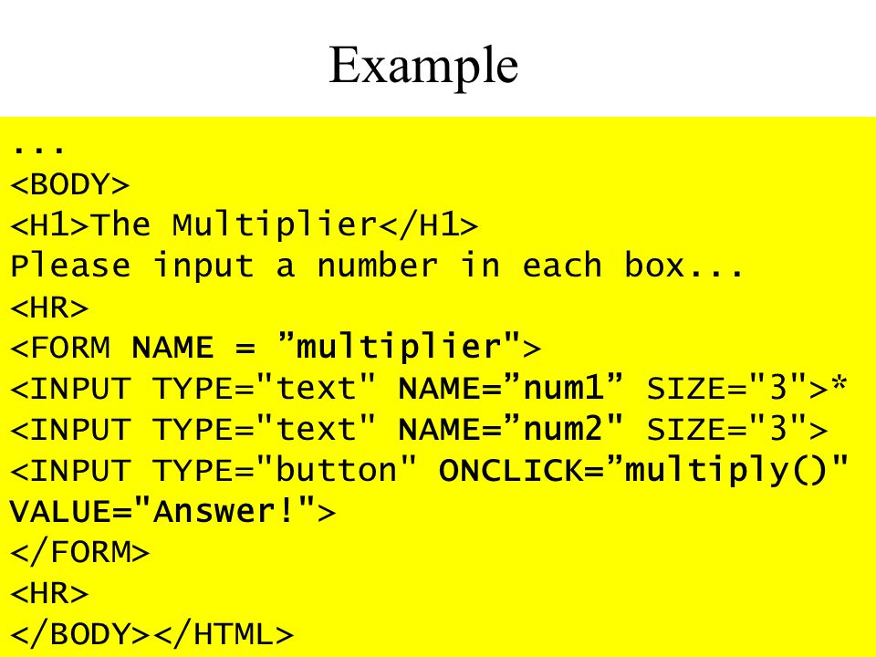 Example... The Multiplier Please input a number in each box... *
