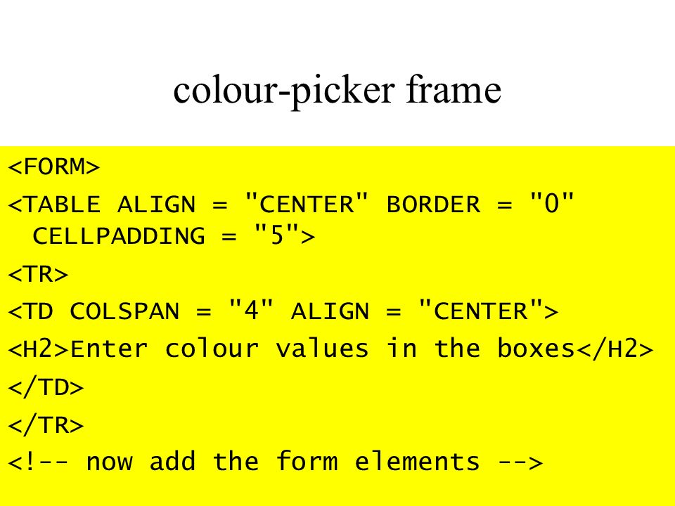 colour-picker frame Enter colour values in the boxes