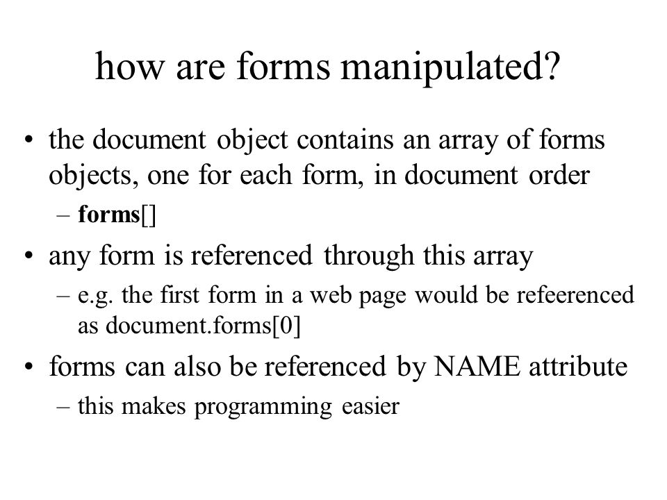 how are forms manipulated.