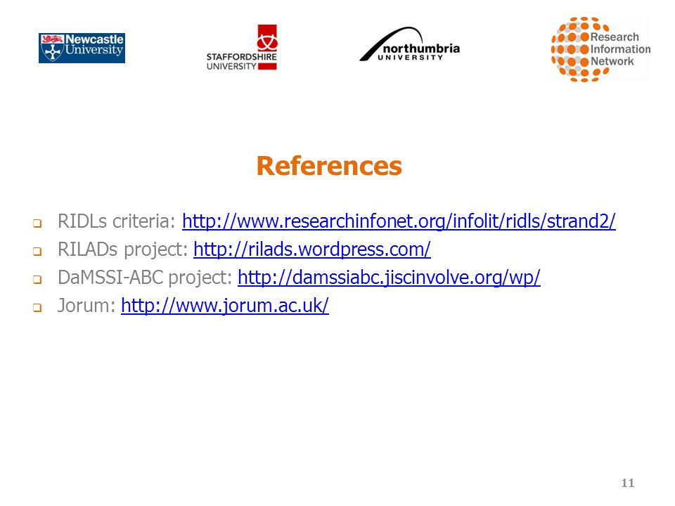 References RIDLs criteria: http://www.researchinfonet.org/infolit/ridls/strand2/http://www.researchinfonet.org/infolit/ridls/strand2/ RILADs project: