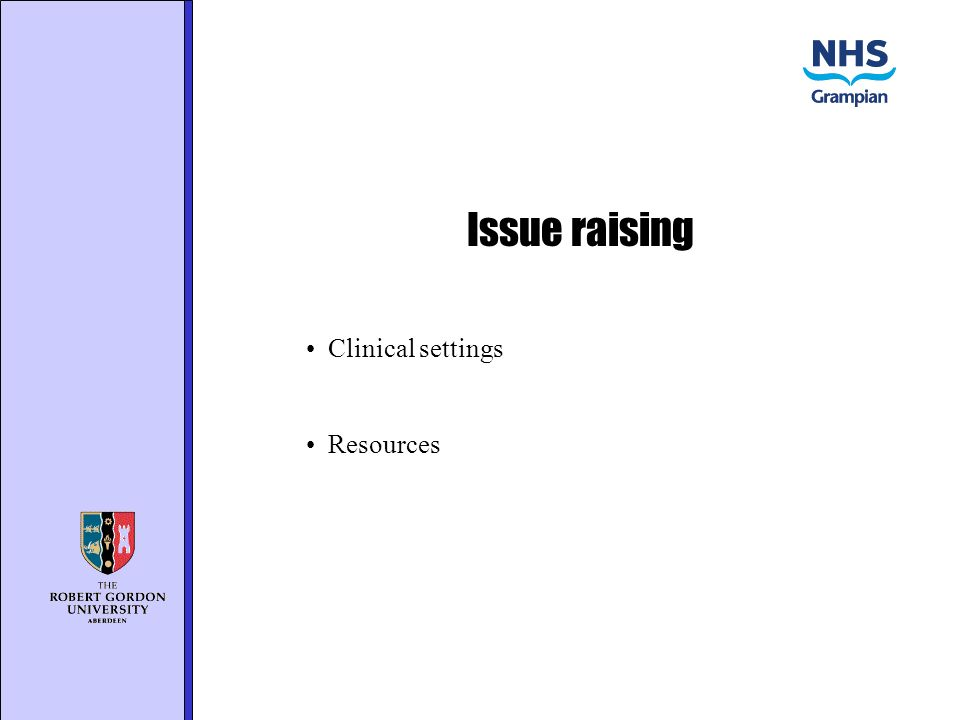 Issue raising Clinical settings Resources
