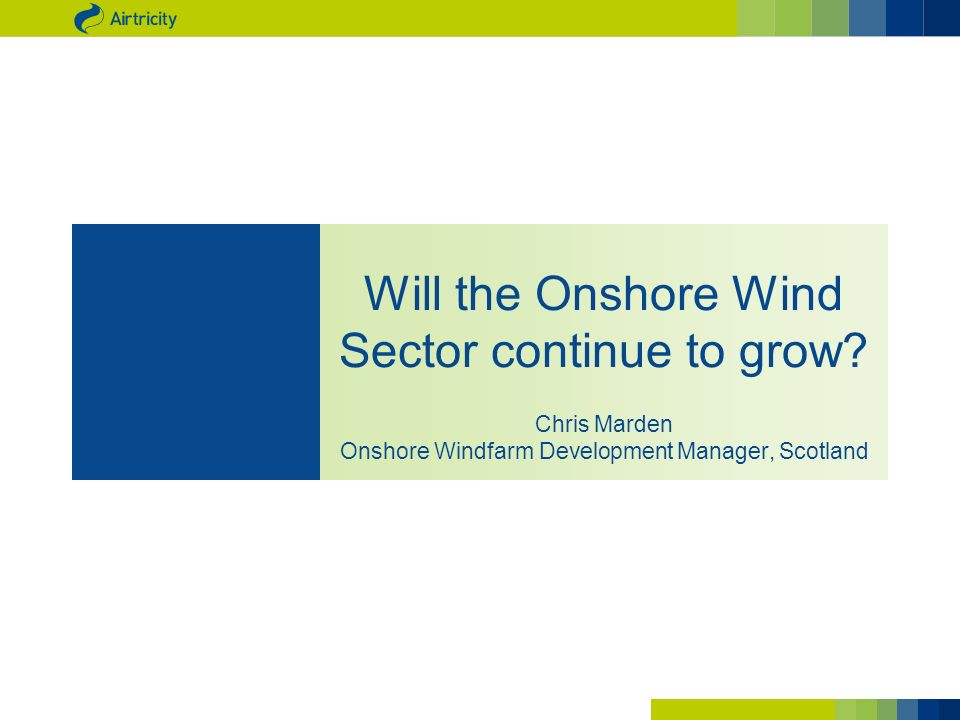 Will the Onshore Wind Sector continue to grow.