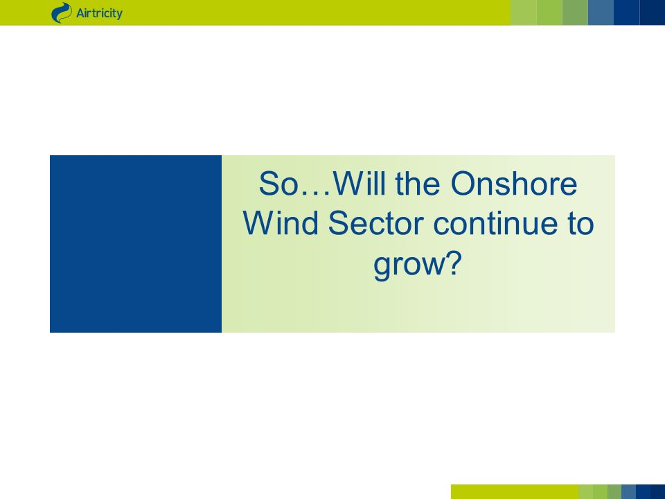 So…Will the Onshore Wind Sector continue to grow