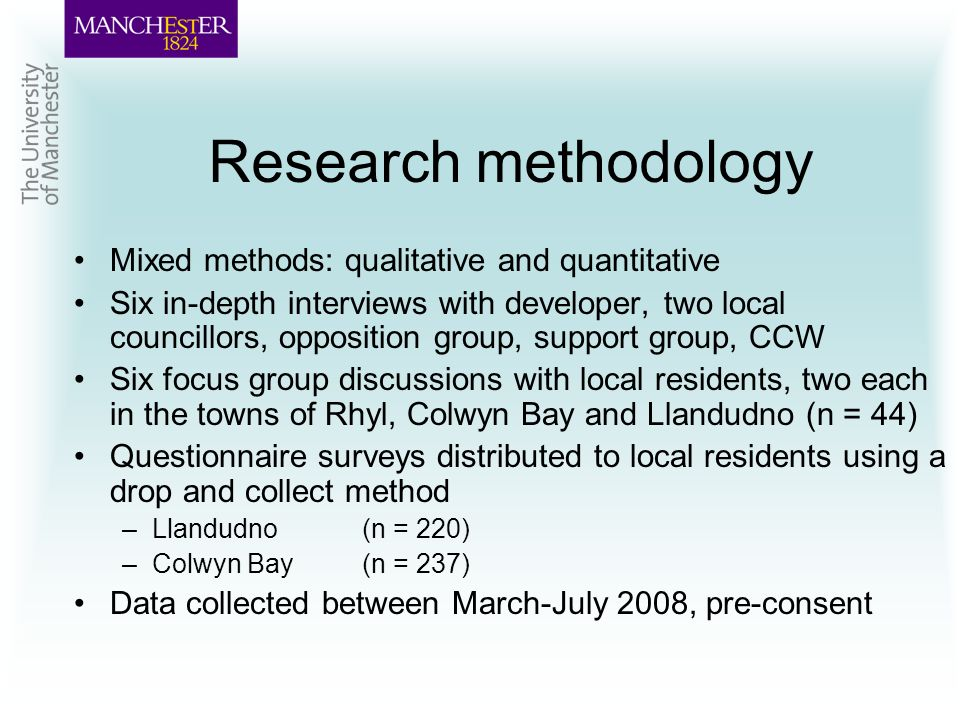 Research methodology Mixed methods: qualitative and quantitative Six in-depth interviews with developer, two local councillors, opposition group, supp