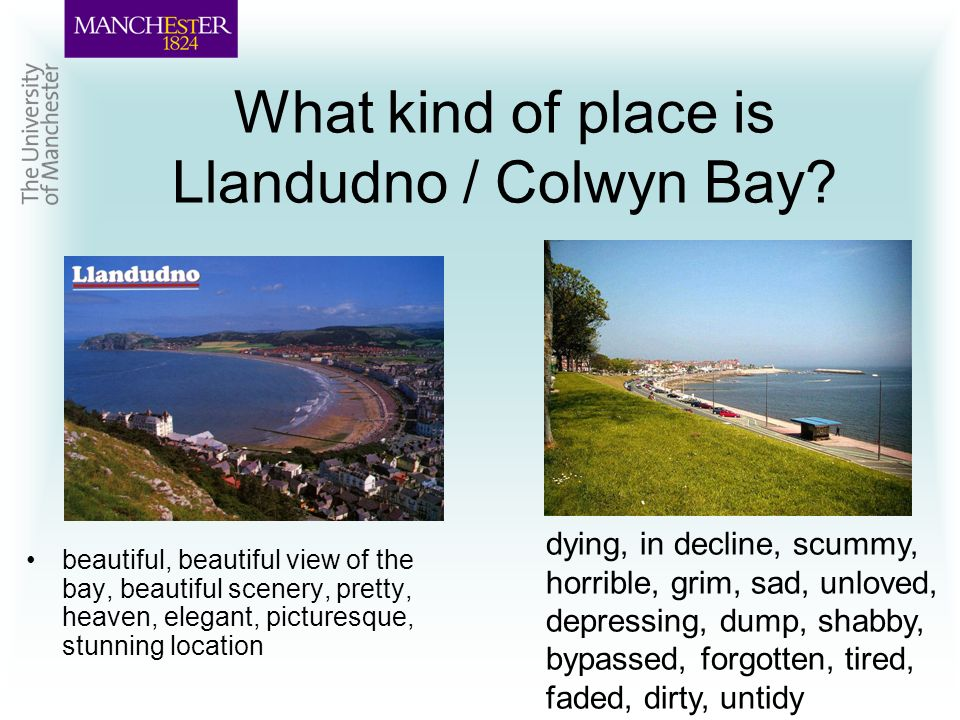 What kind of place is Llandudno / Colwyn Bay.