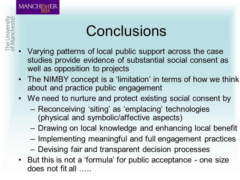 Conclusions Varying patterns of local public support across the case studies provide evidence of substantial social consent as well as opposition to p