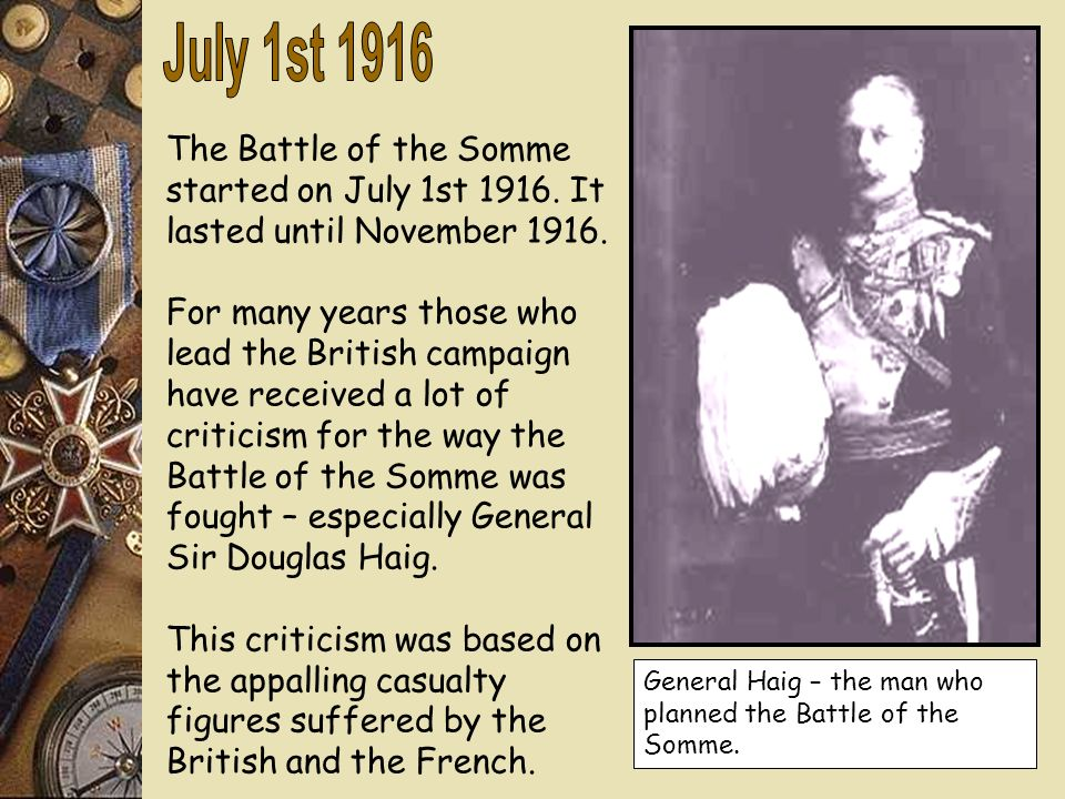 Was General Haig the Butcher of the Somme? Miss Boughey – www.weatherheadhistory.ik.org