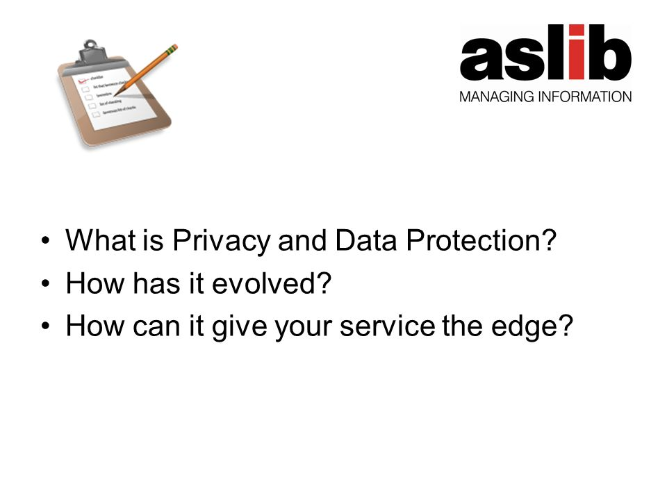 What is Privacy and Data Protection How has it evolved How can it give your service the edge