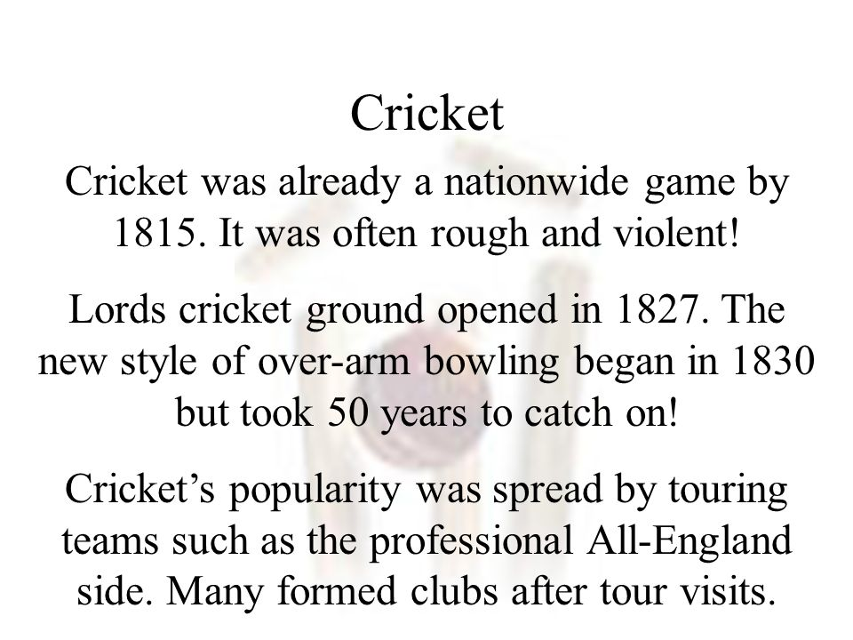 Cricket Cricket was already a nationwide game by 1815.