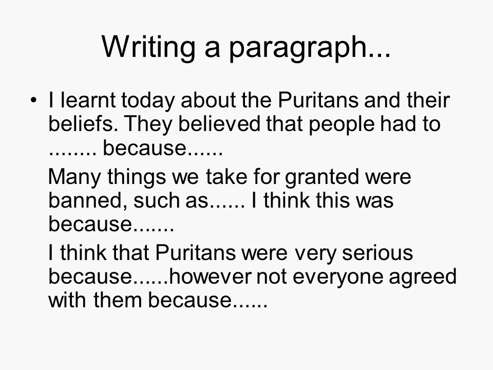 Writing a paragraph... I learnt today about the Puritans and their beliefs.