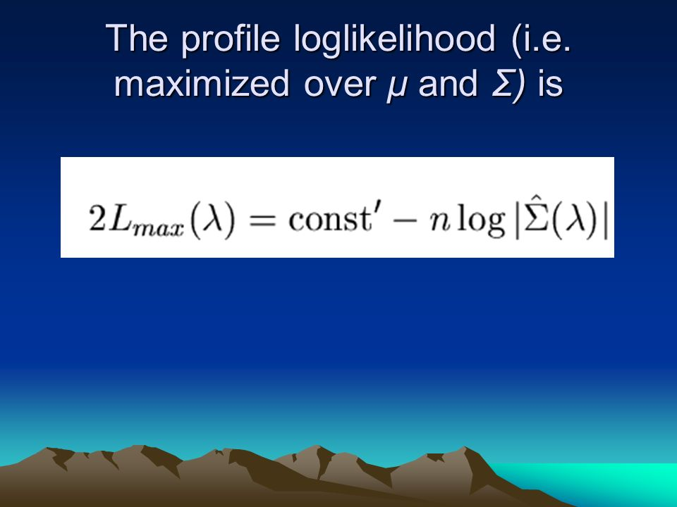 Multivariate likelihood ratio test The multivariate generalization of T SC is given by: This statistic must be compared with a 2 distr.