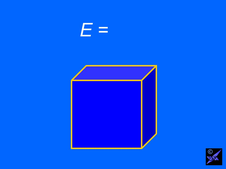 E = ©