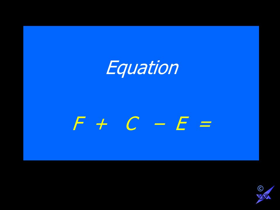 Equation F + C – E = ©
