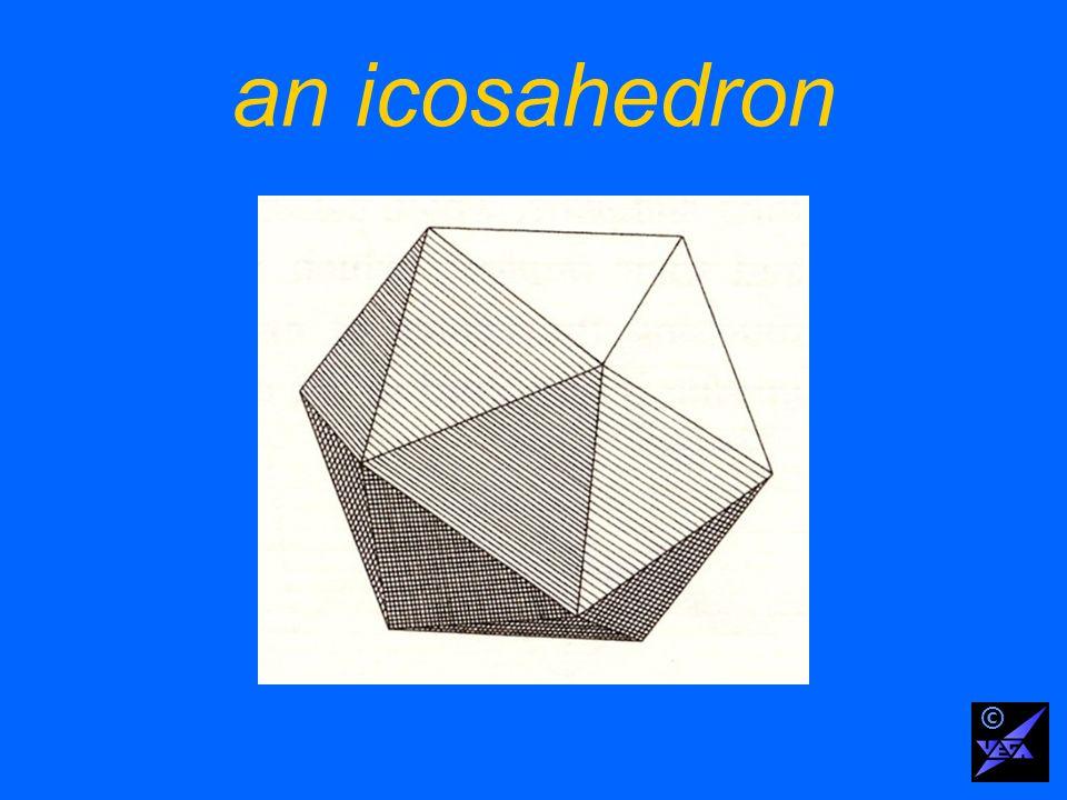 an icosahedron ©