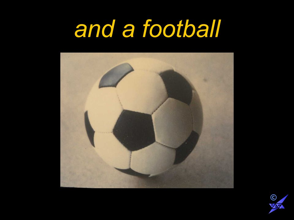 and a football ©