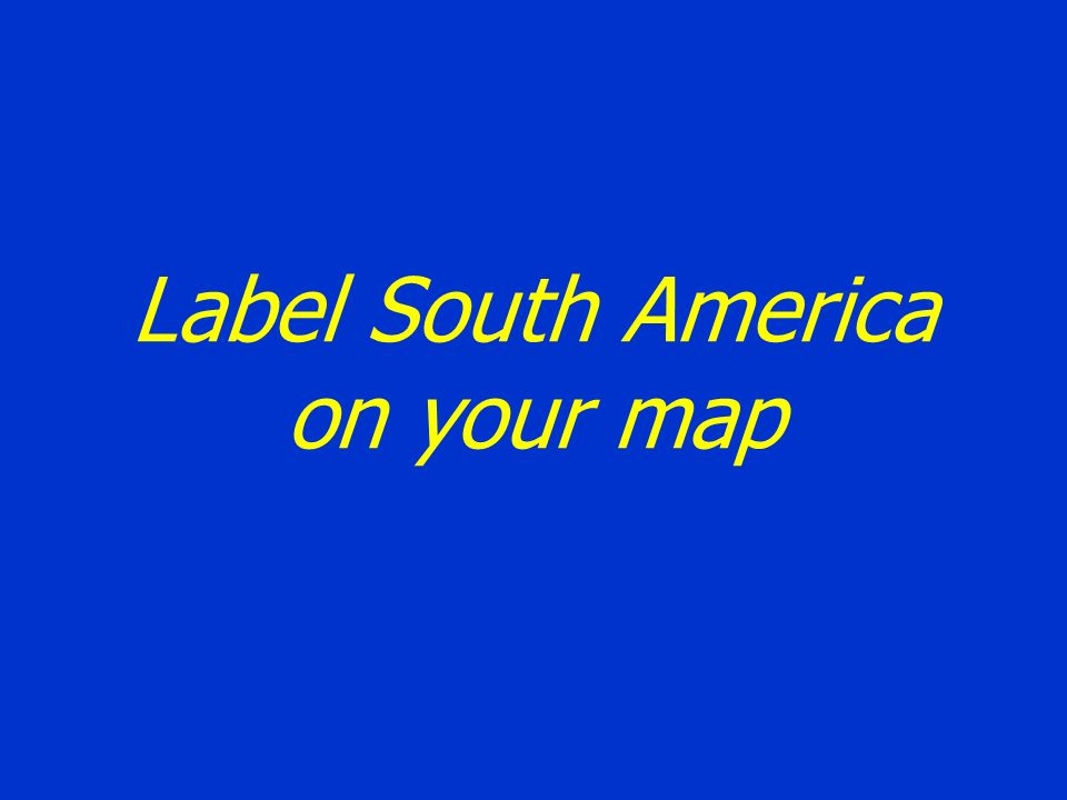 Label South America on your map
