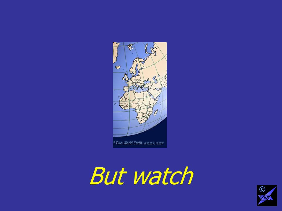 But watch ©