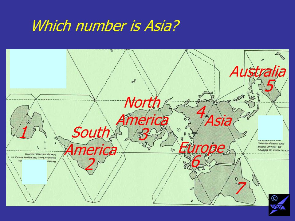 Which number is Asia? 1 2 3 4 6 5 7 South America Australia North America Europe Asia ©