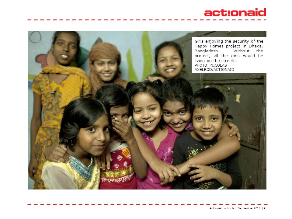 ActionAid schools | September 2011 | 2 Girls enjoying the security of the Happy Homes project in Dhaka, Bangladesh. Without the project, all the girls
