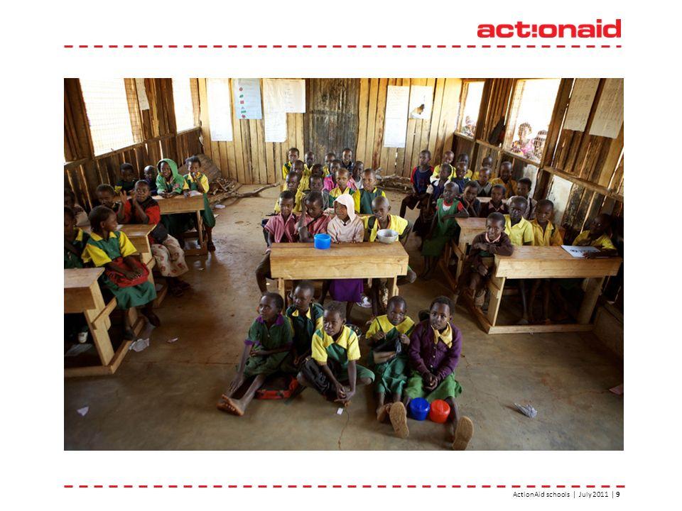 ActionAid schools | July 2011 | 9
