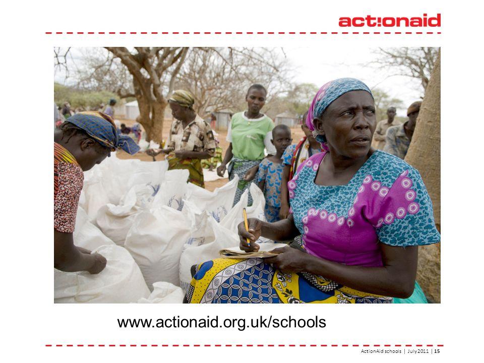 ActionAid schools | July 2011 | 15 www.actionaid.org.uk/schools