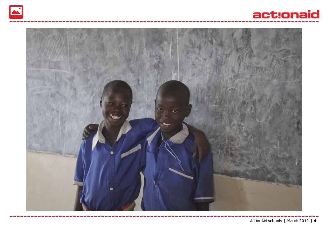 ActionAid schools | March 2012 | 5