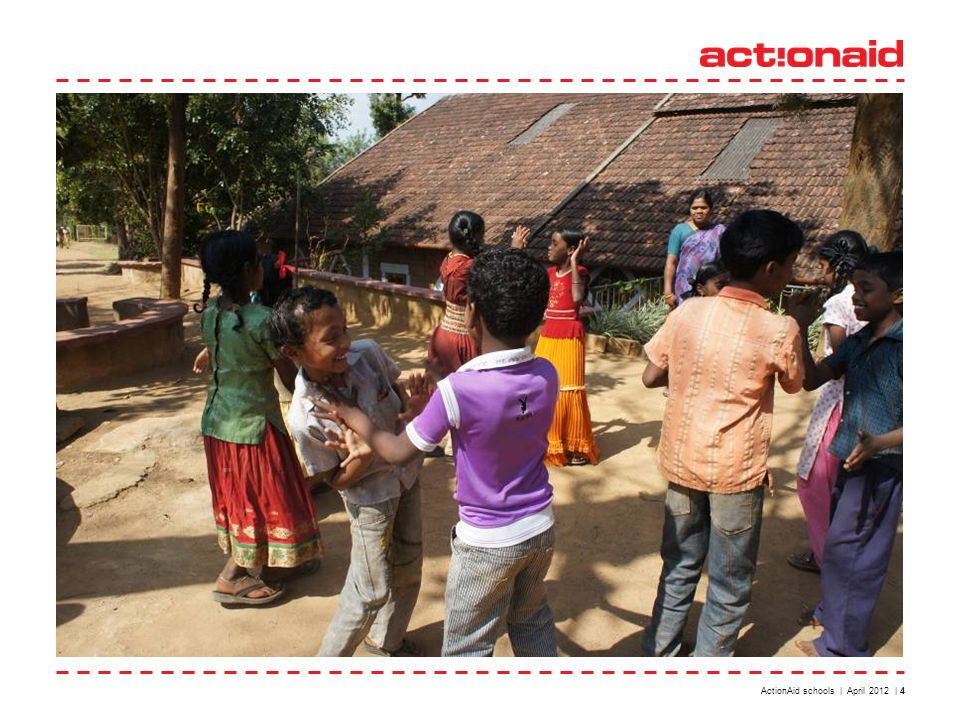 ActionAid schools | April 2012 | 4