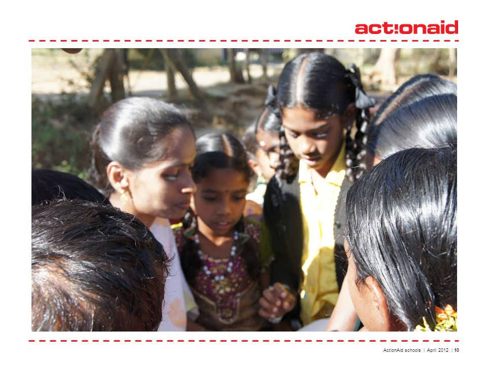 ActionAid schools | April 2012 | 10