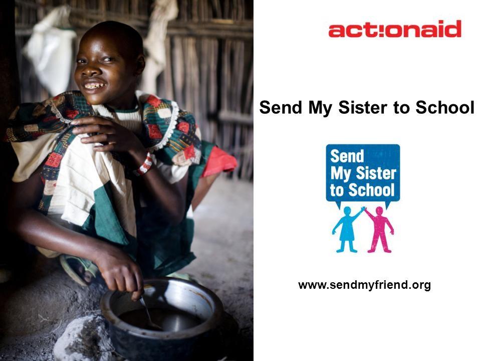 Send My Sister to School www.sendmyfriend.org