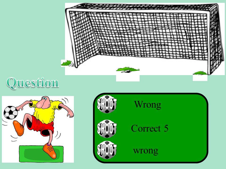 SDJ Correct 5 Wrong wrong