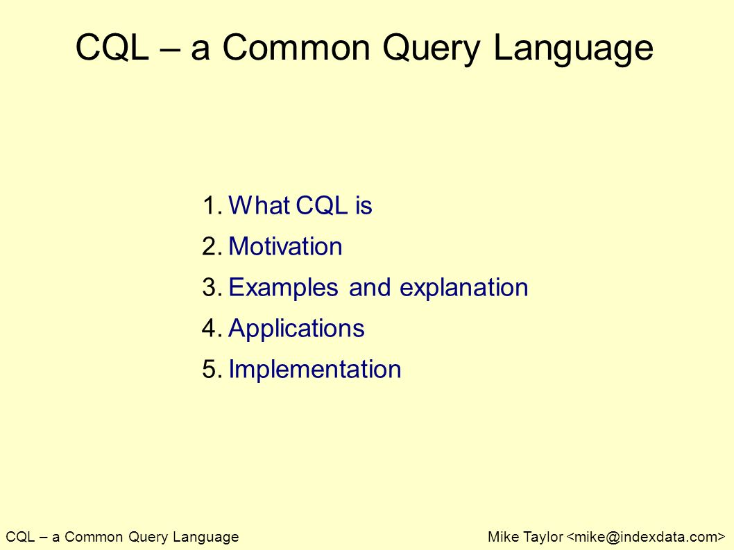 CQL – a Common Query LanguageMike Taylor CQL – a Common Query Language 1.