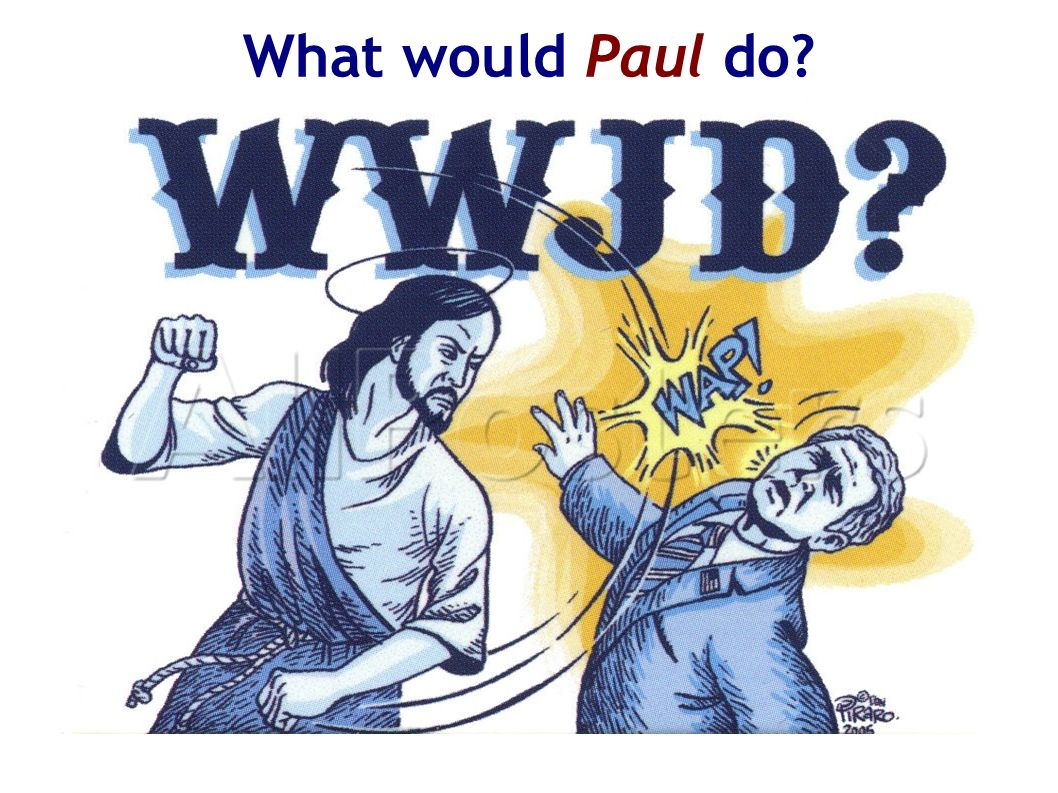 What would Paul do