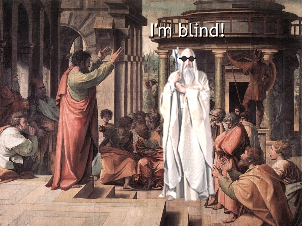 I'm blind!