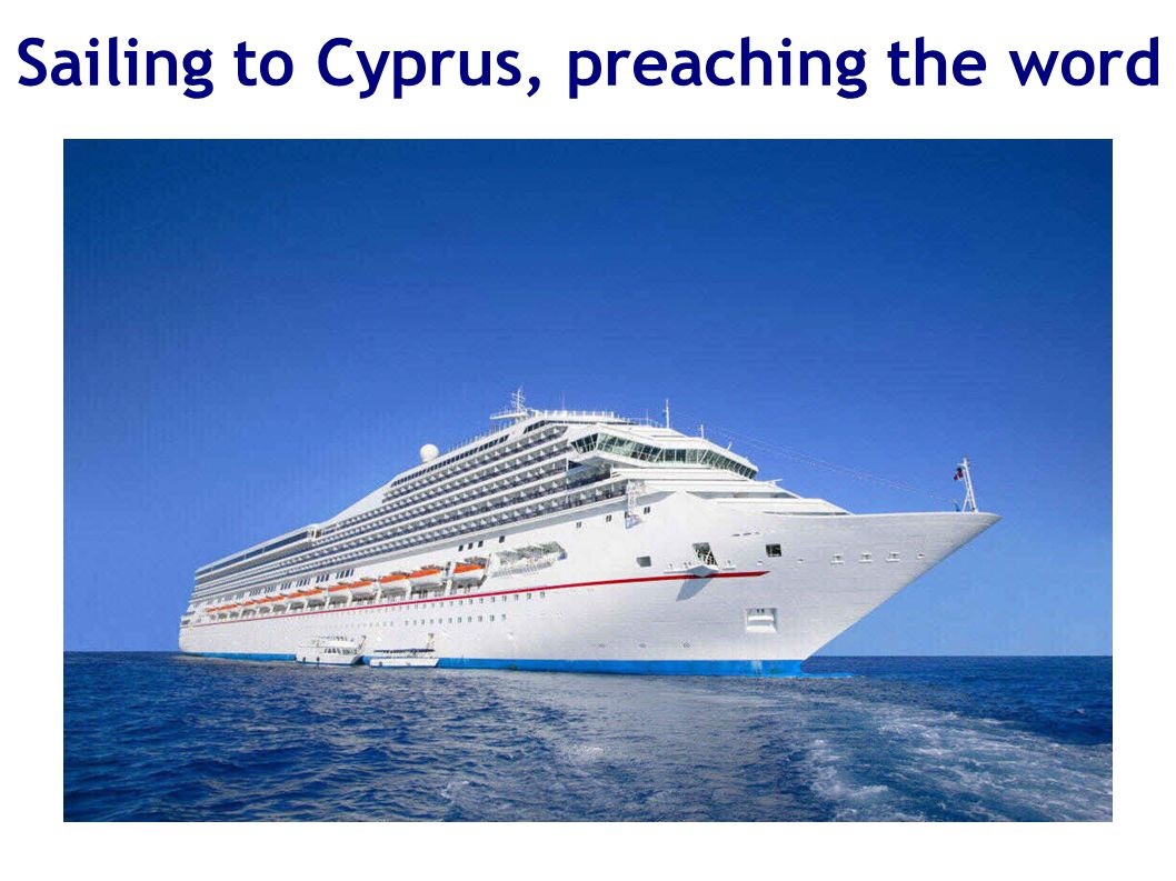 Sailing to Cyprus, preaching the word
