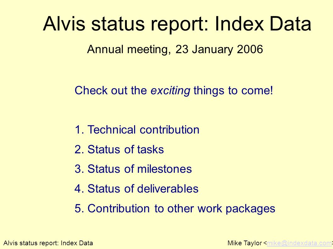 Alvis status report: Index DataMike Taylor mike@indexdata.com Alvis status report: Index Data Check out the exciting things to come.
