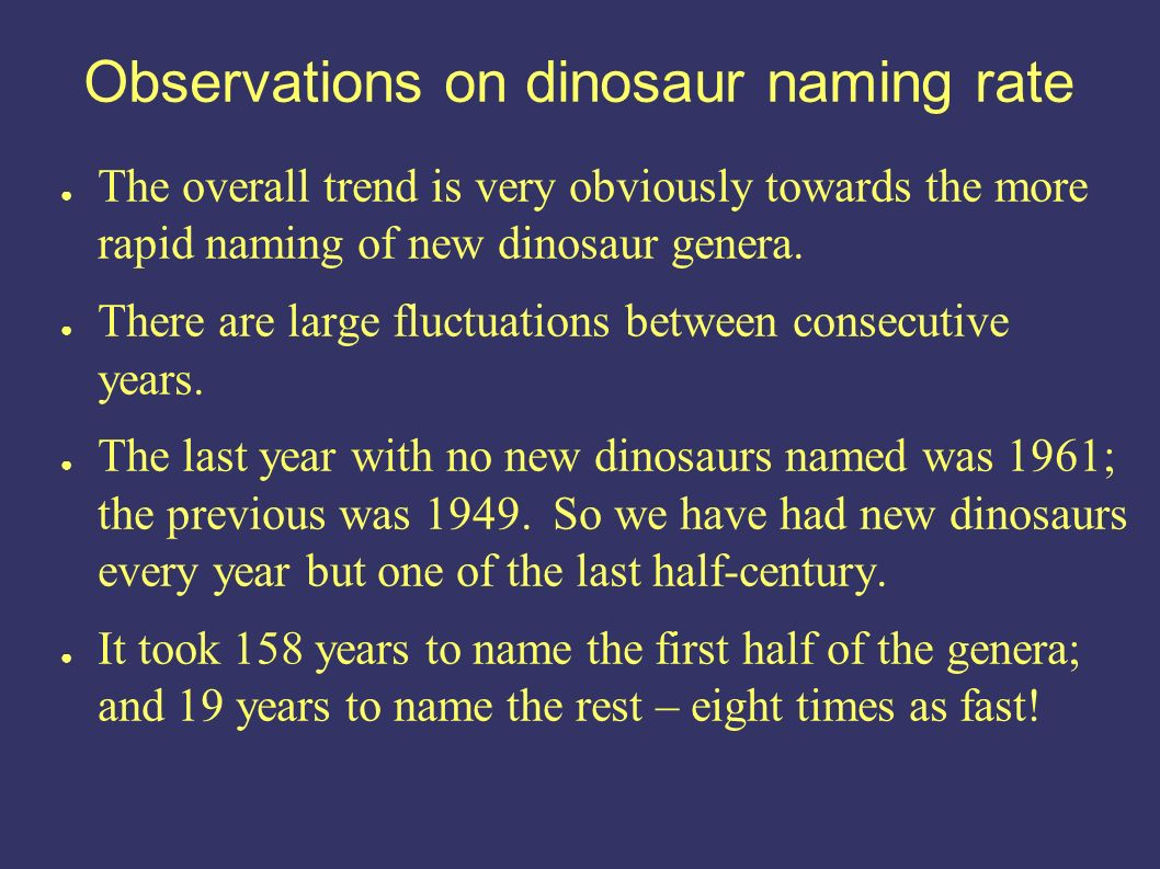 The overall trend is very obviously towards the more rapid naming of new dinosaur genera.