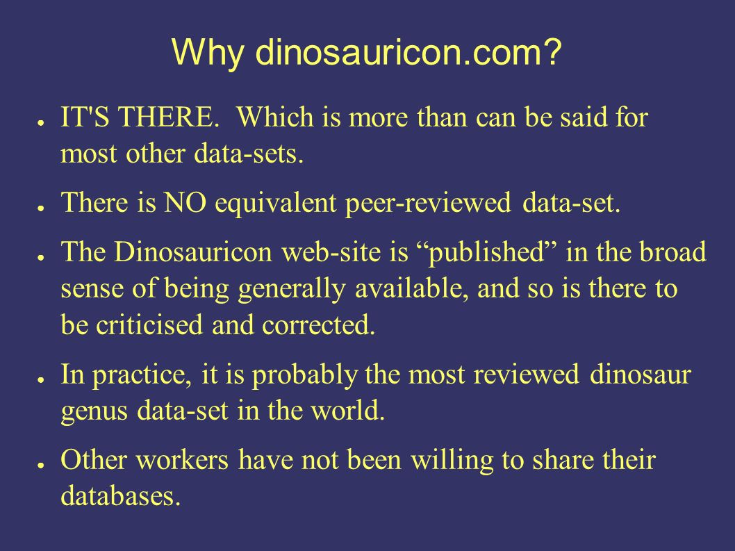 Why dinosauricon.com. IT S THERE. Which is more than can be said for most other data-sets.
