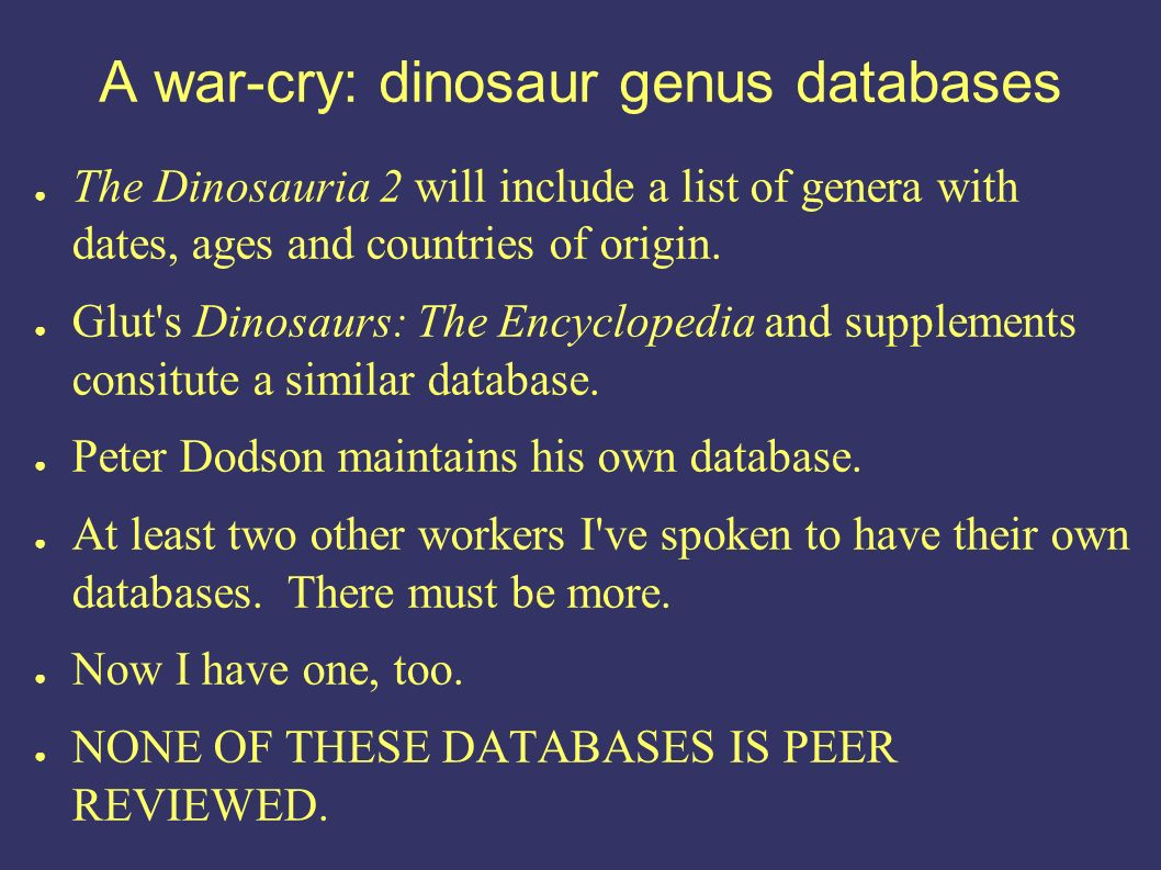 The Dinosauria 2 will include a list of genera with dates, ages and countries of origin.