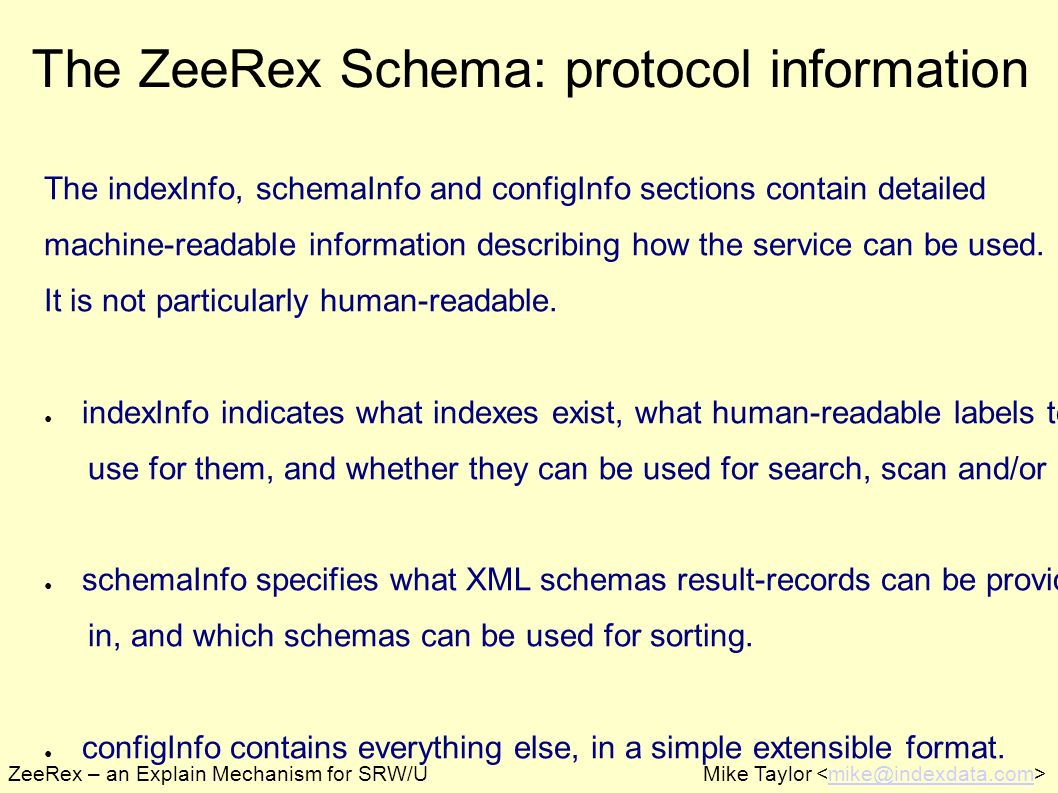The indexInfo, schemaInfo and configInfo sections contain detailed machine-readable information describing how the service can be used.
