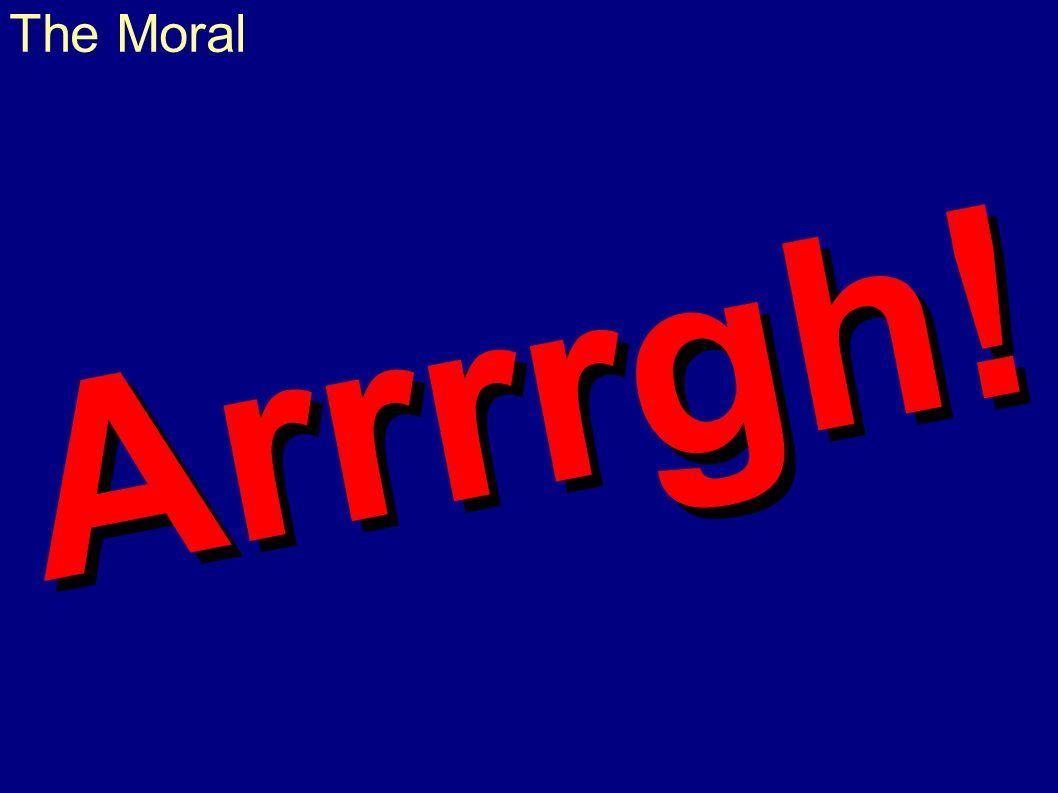 Arrrrgh! The Moral Arrrrgh!