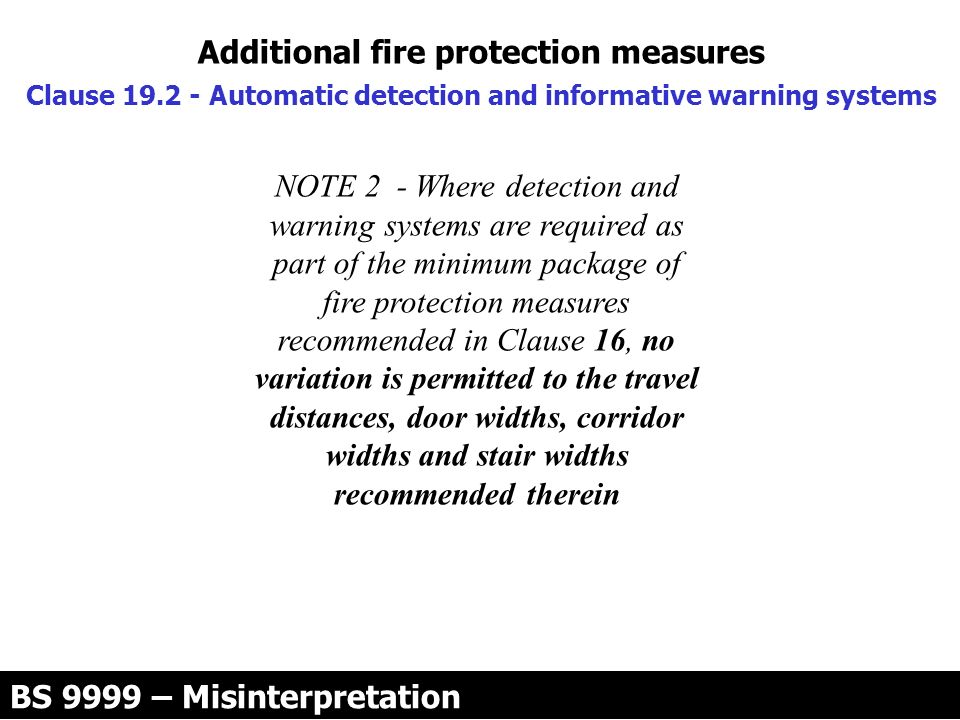 Additional fire protection measures Clause 19.2 - Automatic detection and informative warning systems NOTE 2 - Where detection and warning systems are