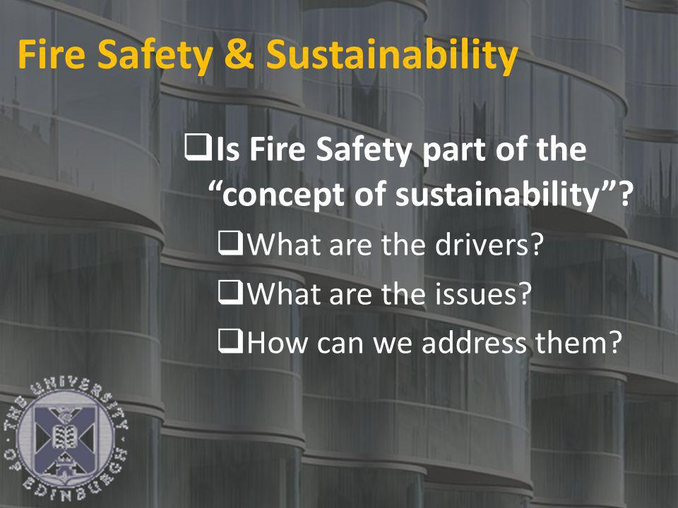 Fire Safety & Sustainability Is Fire Safety part of the concept of sustainability.