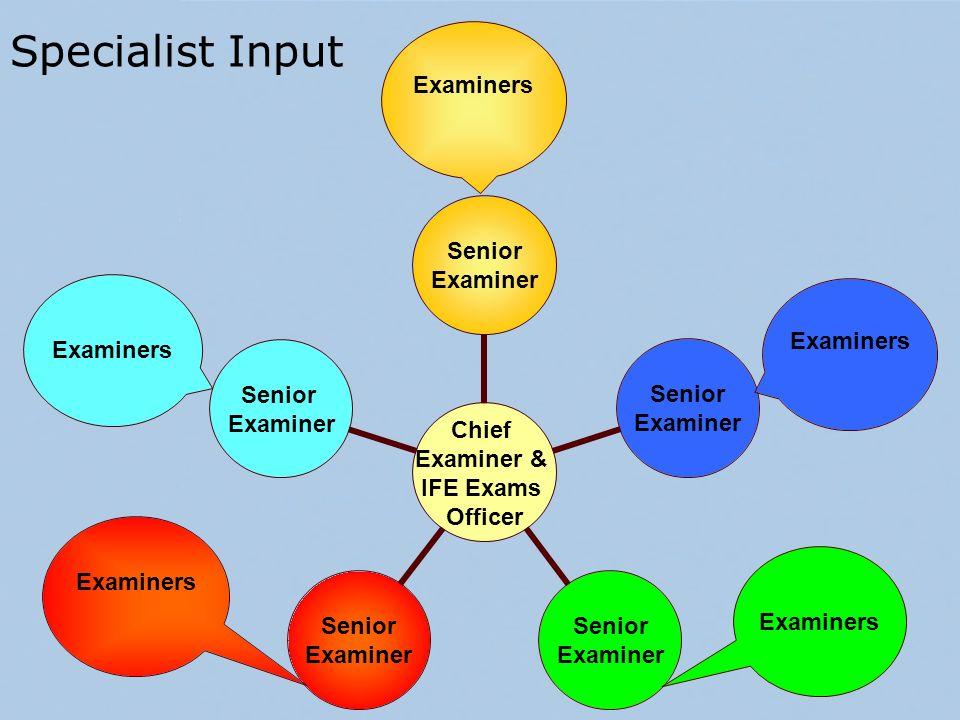 Examiners Specialist Input