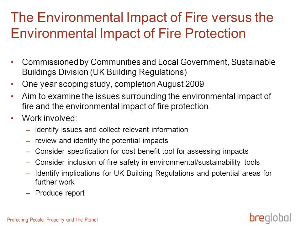 The Environmental Impact of Fire versus the Environmental Impact of Fire Protection Commissioned by Communities and Local Government, Sustainable Buil