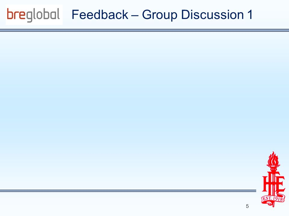 Feedback – Group Discussion 1 5