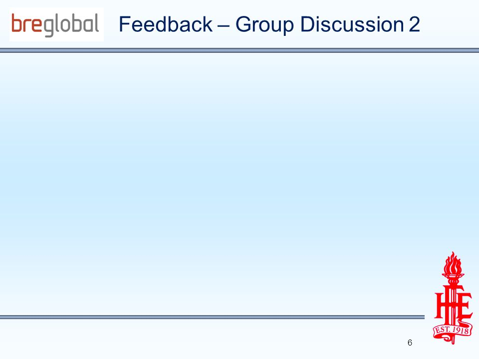 Feedback – Group Discussion 2 6